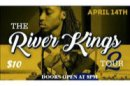The River Kings Tour 2 - 14 Apr