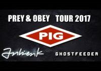 Pig - Prey & Obey Tour