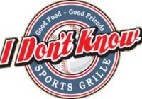 I Don't Know Sports Grille