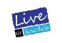 LIVE AT JACK'S